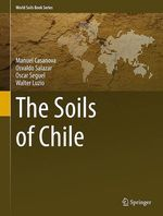The Soils of Chile  - Osvaldo Salazar - Oscar Seguel - Walter Luzio - Manuel Casanova