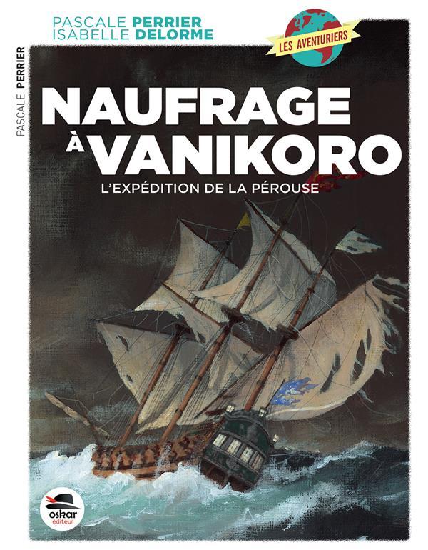 naufrage à Vanikoro : l'expédition de La Pérouse