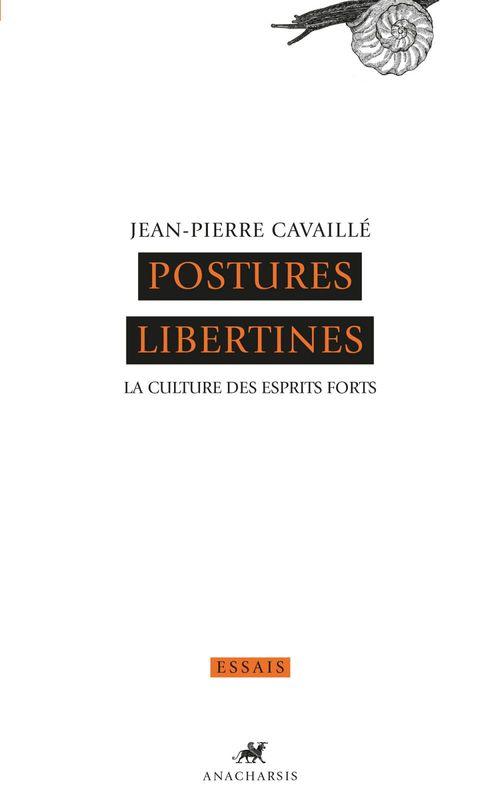 Postures libertines ; la culture des esprits forts