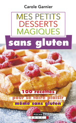 Vente EBooks : Petits desserts magiques sans gluten  - Carole GARNIER
