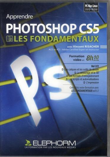 Apprendre Photoshop Cs5 ; Les Fondamentaux T.2