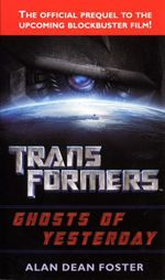 Transformers: Ghosts of Yesterday  - Alan Dean FOSTER