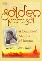 Golden Parasol  - Wendy Law-Yone