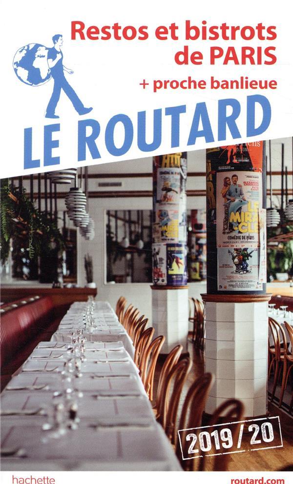 - GUIDE DU ROUTARD  -  RESTOS ET BISTROS DE PARIS (+PROCHE BANLIEUE) + PROCHE BANLIEUE (EDITION 20192020)