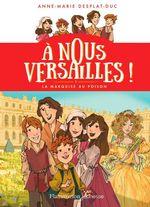 Vente EBooks : À nous Versailles ! (Tome 1) - La marquise au poison  - Anne-Marie Desplat-Duc