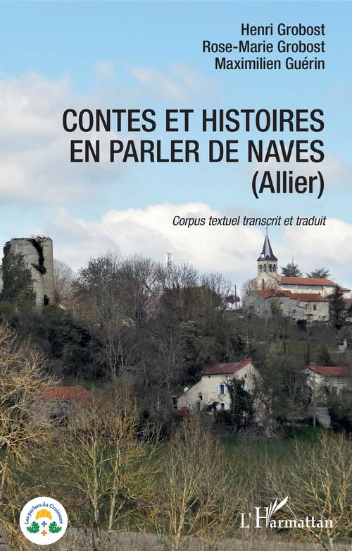 Contes et histoires en parler de naves (allier) ; corpus textuel transcrit et traduit