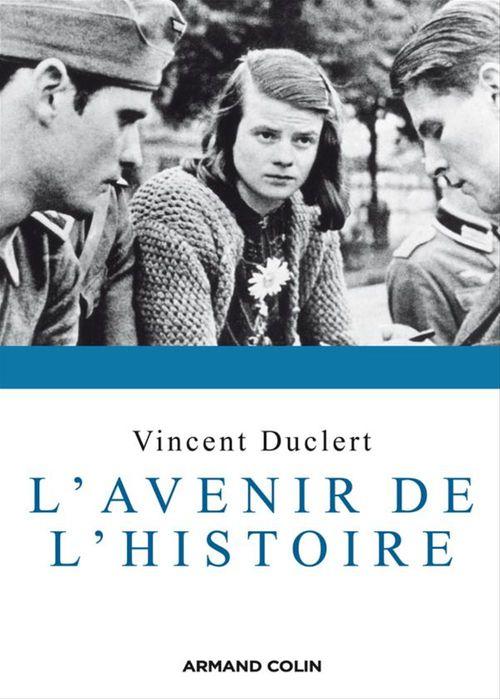 Vente EBooks : L'avenir de l'histoire  - Vincent Duclert