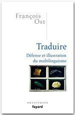 Traduire ; défense et illustration du multilinguisme