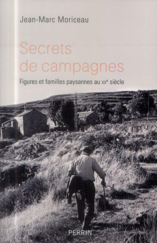 Secrets de campagnes ; figures et familles paysannes du XXème siècle