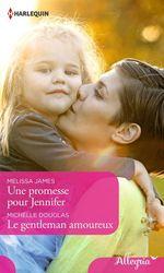 Vente EBooks : Une promesse pour Jennifer - Le gentleman amoureux  - Michelle Douglas - Melissa James