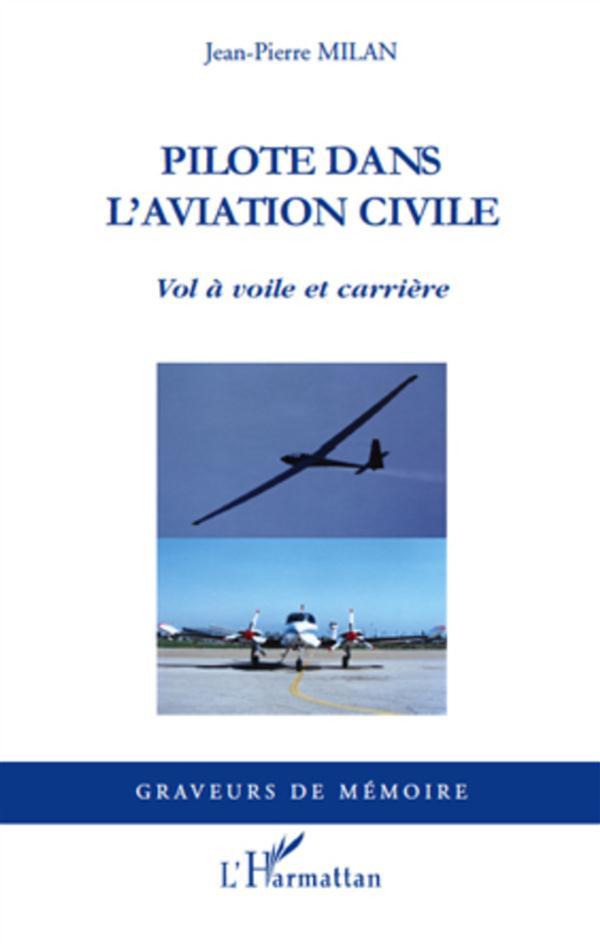 Pilote Dans L'Aviation Civile ; Vol A Voile Et Carriere