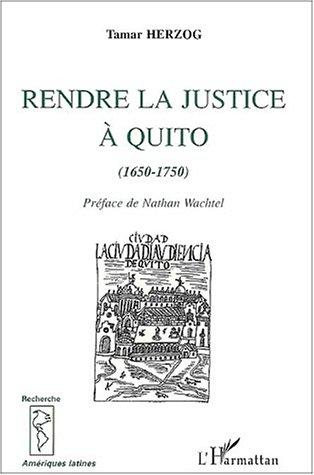 rendre la justice à Quito (1650-1750)