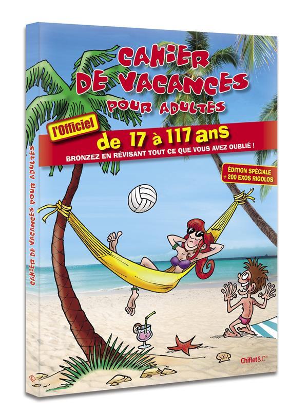 Cahier de vacances pour adultes ; de 17 à 117 ans (édition 2018)