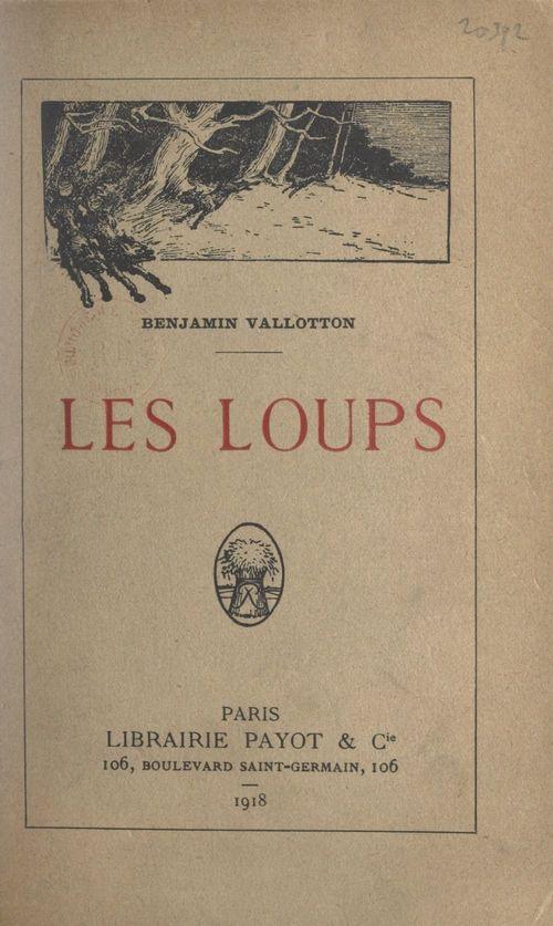 Les loups  - Benjamin Vallotton
