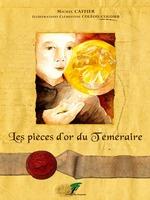 Les pièces d'or du Téméraire  - Michel Caffier