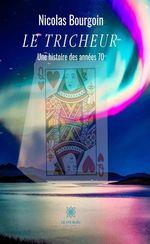 Vente Livre Numérique : Le tricheur  - Nicolas Bourgoin