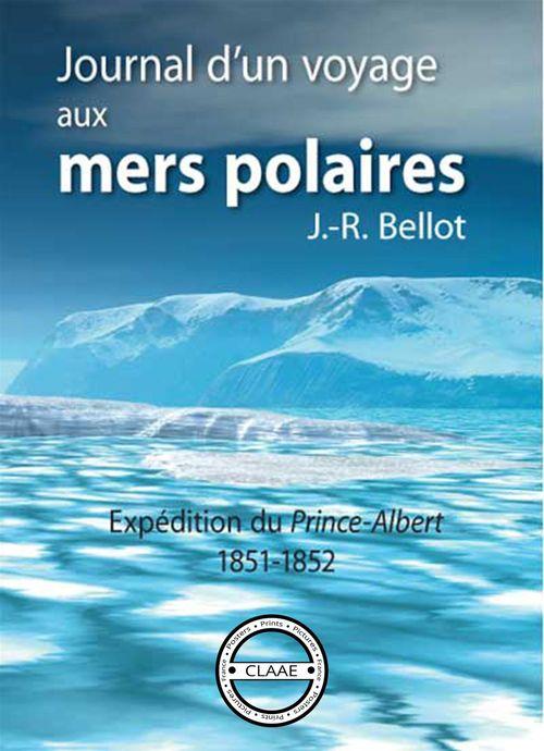 Journal d'un voyage aux mers polaires  - Joseph-René Bellot
