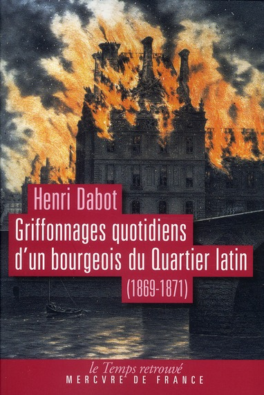 Griffonnages quotidiens d'un bourgeois du quartier latin (1869-1871)