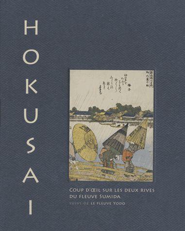 Hokusaï, coup d'oeil sur les deux rives de la rivière Sumida ; la rivière Yodo