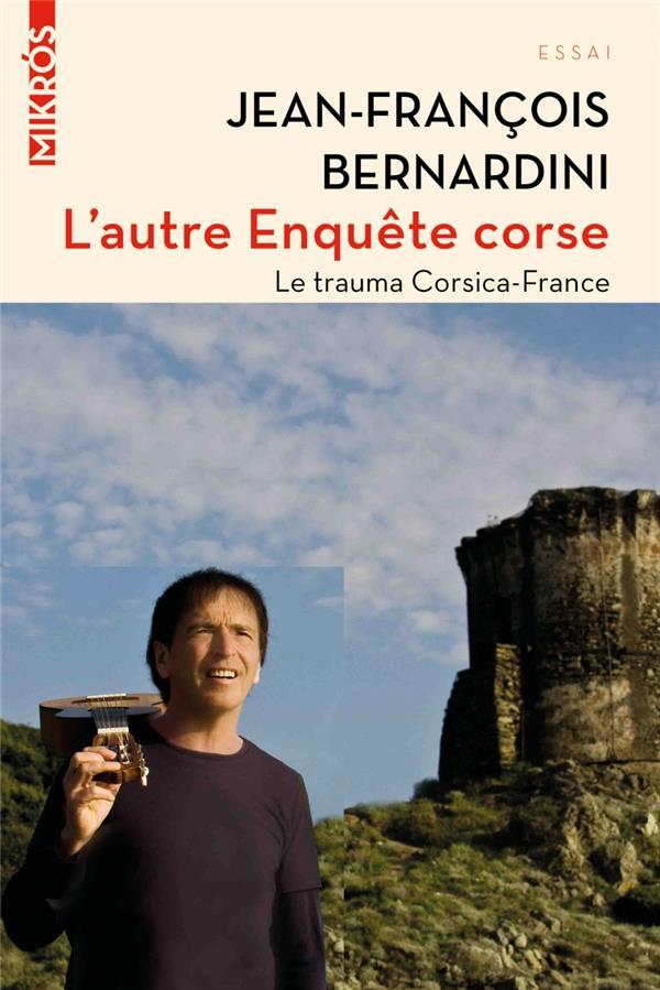 L'AUTRE ENQUETE CORSE  -  LE TRAUMA CORSICA-FRANCE