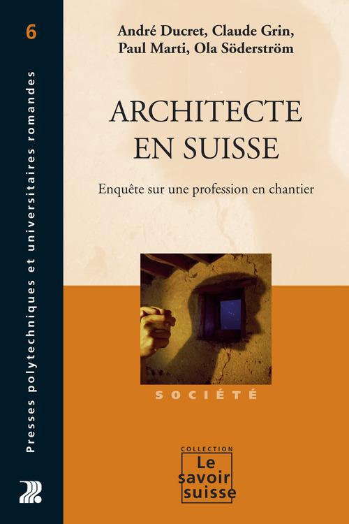 Architecte en suisse - enquete sur une profession en chantier