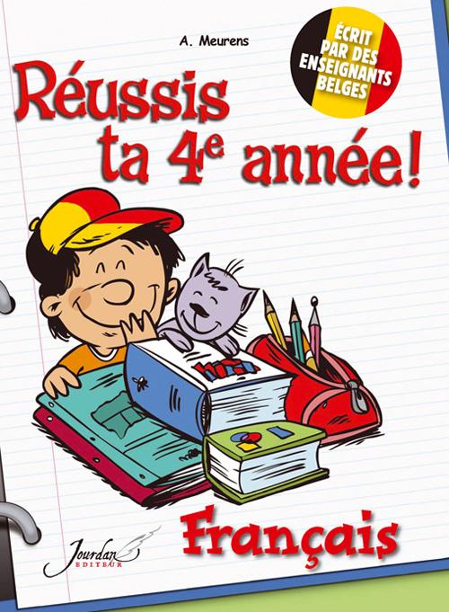 Réussis ta 4e année ! ; français
