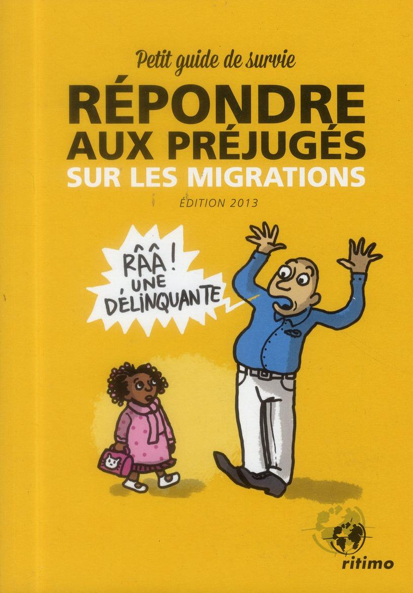 Répondre aux préjugés sur les migrations ; petit guide de survie