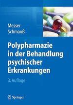 Polypharmazie in der Behandlung psychischer Erkrankungen  - Thomas Messer - Max Schmauß - Max Schmau?