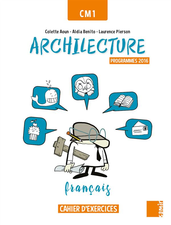 Archilecture Cahier D Exercices Cm1 Archilecture Programme 2016 Collectif Samir Grand Format La Librerit Carouge