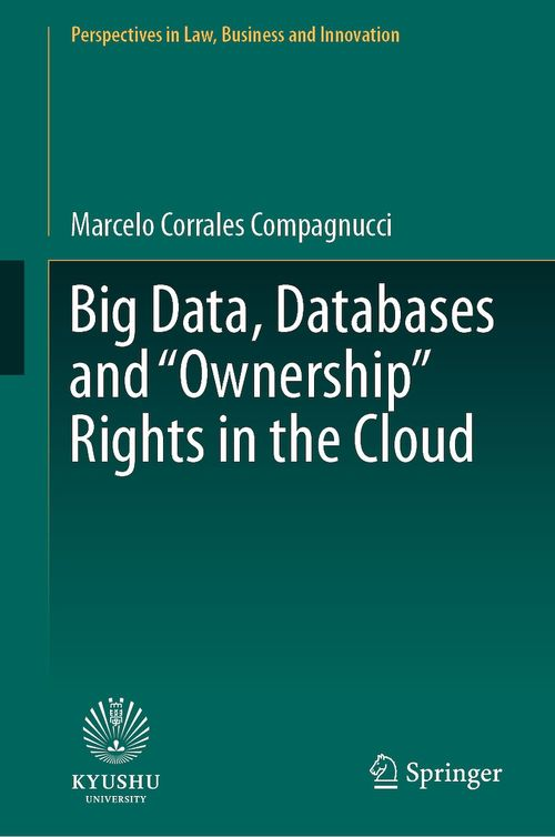 """Big Data, Databases and """"Ownership"""" Rights in the Cloud  - Marcelo Corrales Compagnucci"""