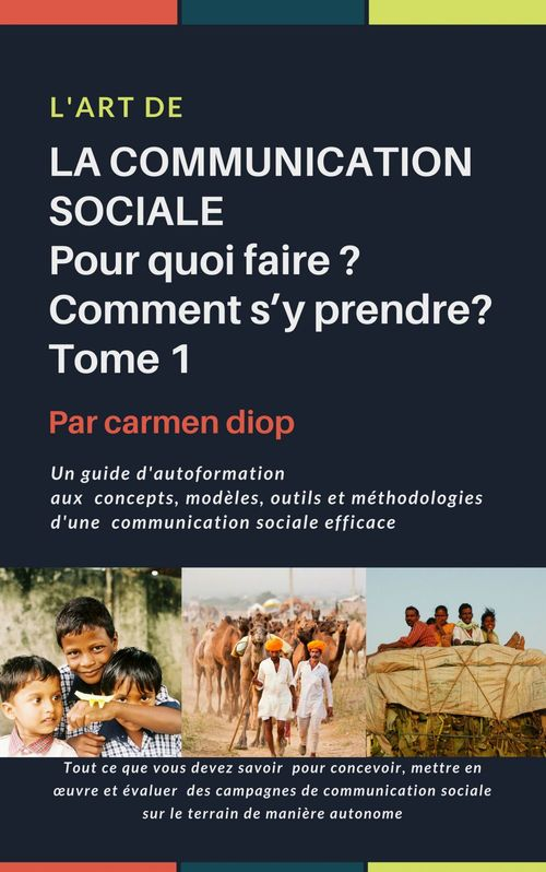 L'ART DE  LA COMMUNICATION SOCIALE. Pour quoi faire ? Comment s'y prendre?