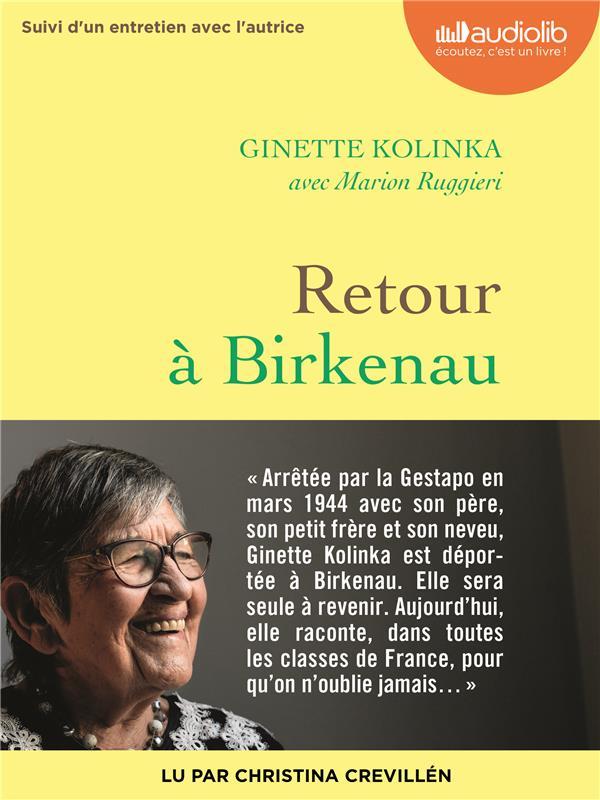 RETOUR A BIRKENAU  -  ENTRETIEN AVEC GINETTE KOLINKA