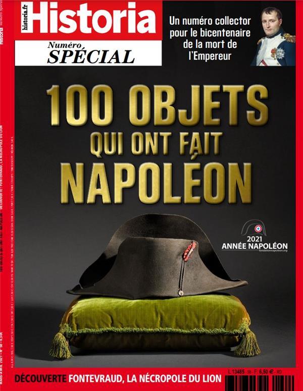Historia special hs n 58 - 100 objets qui ont fait napoleon - mars/avril 2021