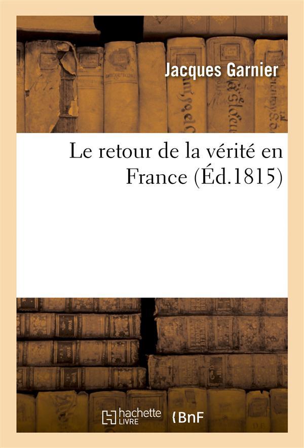 Le retour de la vérité en France ; édition 1815