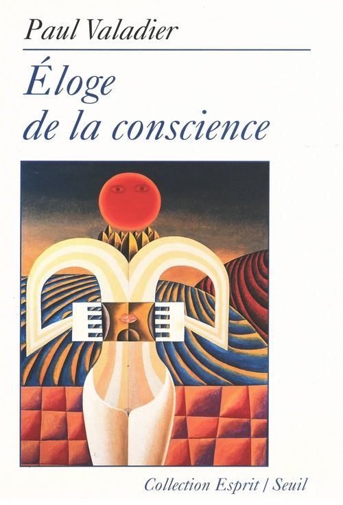éloge de la conscience