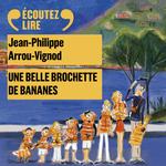 Vente AudioBook : Histoires des Jean-Quelque-Chose (Tome 6) - Une belle brochette de bananes  - Jean-Philippe Arrou-Vignod