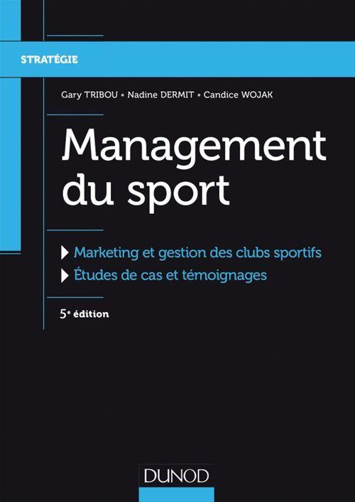 Management du sport ; marketing et gestion des clubs sportifs