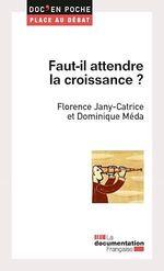 Vente Livre Numérique : Faut-il attendre la croissance ?  - Dominique MEDA - La Documentation française - Florence Jany-Catrice