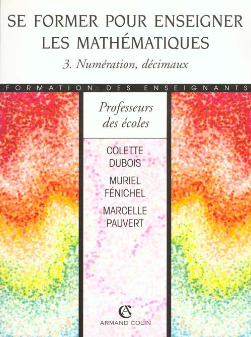 Se former pour enseigner les maths t.3 ; numeration decimaux