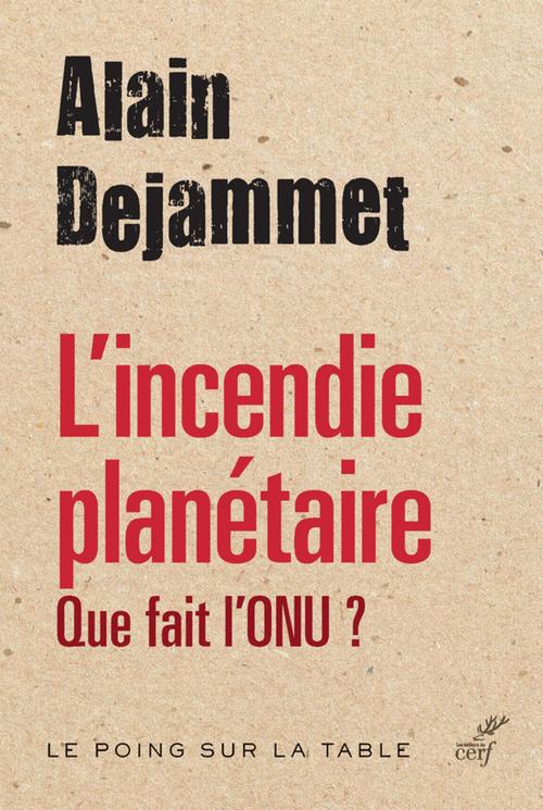 L'incendie planétaire  - Alain Dejammet