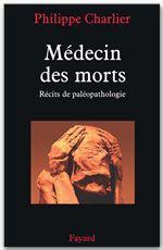 Médecin des morts, récits de paléopathologie