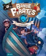Vente EBooks : Bande de pirates ; à l'abordage !  - Juliette Parachini-Deny - Olivier Dupin