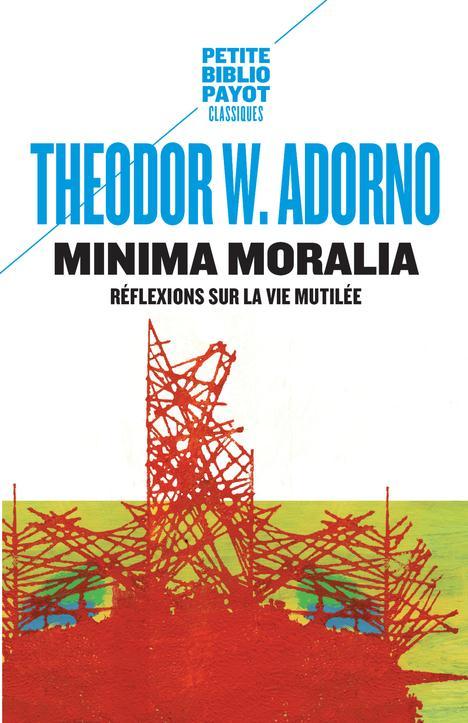 Minima moralia ; réflexions sur la vie mutilée
