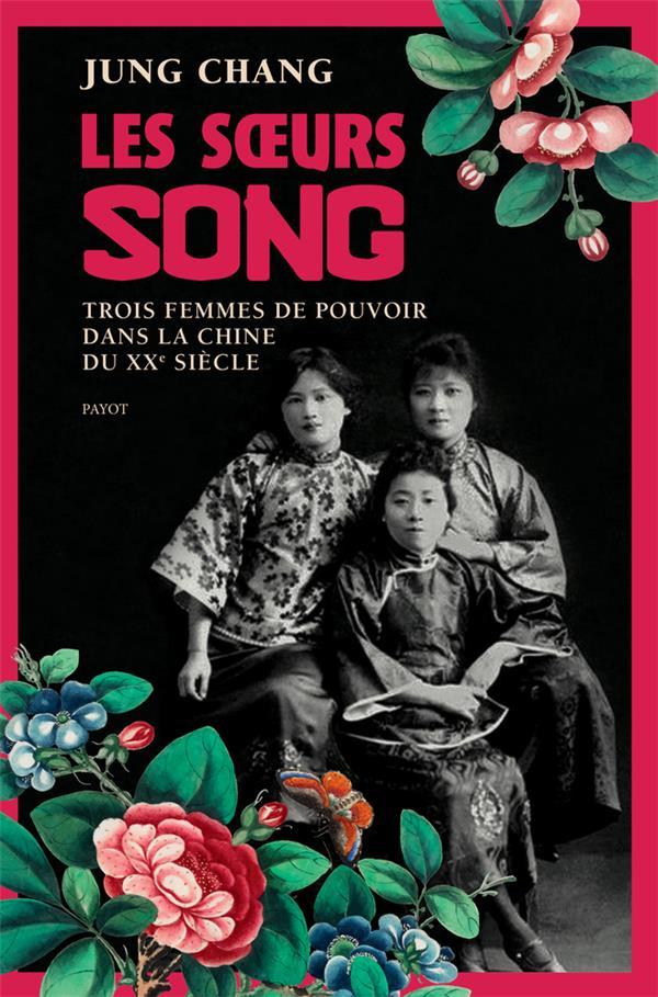 Les soeurs Song ; trois femmes de pouvoir dans la Chine du XXe siècle