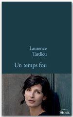 Un temps fou  - Laurence Tardieu - Laurence TARDIEU - Tardieu-L