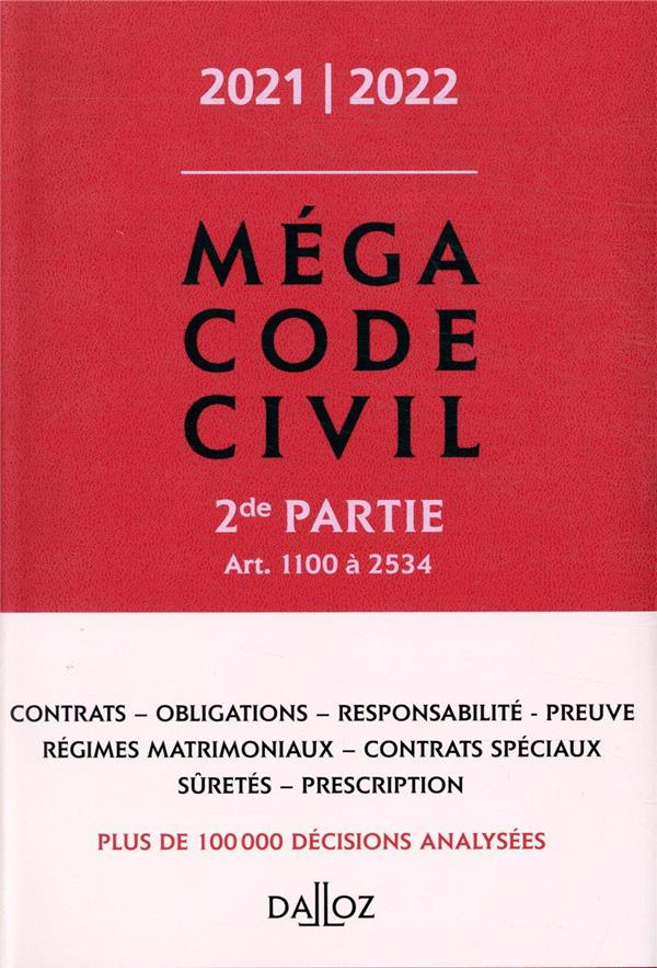 Méga Code civil t.2 ; art. 1100 à 2534 (édition 2021/2022)