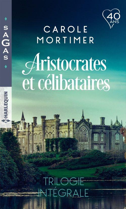 Vente EBooks : Aristocrates et célibataires - Trilogie intégrale  - Carole Mortimer