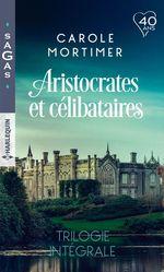 Vente Livre Numérique : Aristocrates et célibataires - Trilogie intégrale  - Carole Mortimer