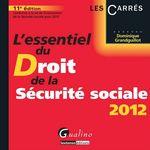 Vente Livre Numérique : L'essentiel du droit de la sécurité sociale 2012 - 11e édition  - Dominique Grandguillot