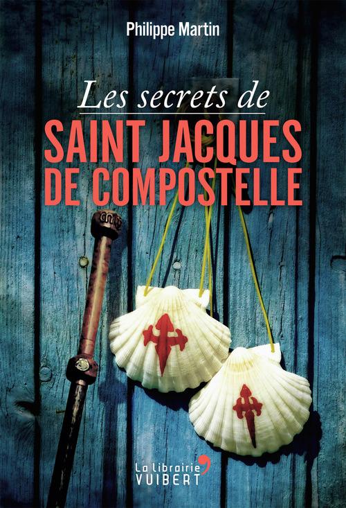 Les secrets de Saint-Jacques de Compostelle